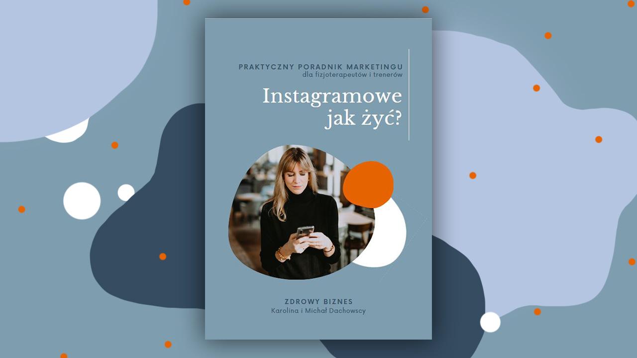 """Ebook Instagramowe """"JAK ŻYĆ?!"""" już dostępne!"""